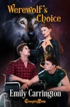Werewolf's Choice ebook by Emily Carrington