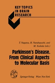 Parkinson's Disease. From Clinical Aspects to Molecular Basis ebook by Toshiharu Nagatsu,Hirotaro Narabayashi,Mitsuo Yoshida