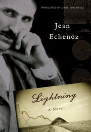 Lightning - A Novel ebook by Jean Echenoz,Linda Coverdale
