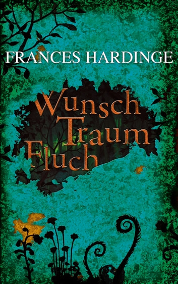 Wunsch Traum Fluch ebook by Frances Hardinge