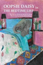 Oopsie Daisy and The Bedtime List - The Bedtime List ebook by LaLita Olivia King, Steven A. King, LaLita Olivia King