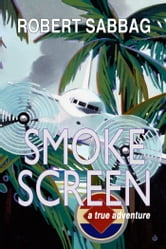 Smokescreen - A True Adventure ebook by Robert Sabbag