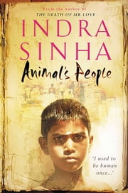 Animal's People ebook by Indra Sinha