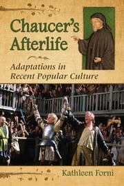 Chaucer's Afterlife - Adaptations in Recent Popular Culture ebook by Kathleen Forni