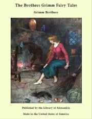 The brothers Grimm Fairy Tales ebook by Grimm brothers