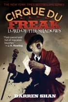 Cirque Du Freak #11: Lord of the Shadows - Book 11 in the Saga of Darren Shan ebook by Darren Shan