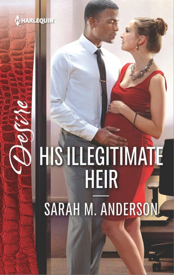 His Illegitimate Heir - A Billionaire Boss Workplace Romance ebook by Sarah M. Anderson