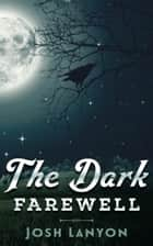 The Dark Farewell ebook by