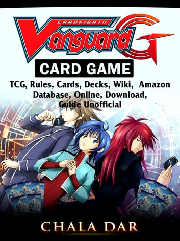 Cardfight Vanguard Card Game, TCG, Rules, Cards, Decks, Wiki, Amazon,  Database, Online, Download, Guide Unofficial
