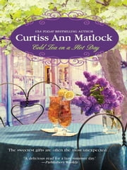 Cold Tea on a Hot Day ebook by Curtiss Ann Matlock