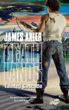 Tainted Cascade ebook by James Axler