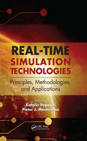 Real Time Simulation Technologies Principles Methodologies And Applications Ebook By