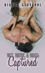 Vice, Virtue, & Video: Captured ebook by Bianca Giovanni