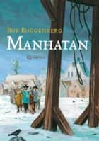 Manhatan ebook by Rob Ruggenberg