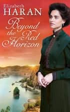 Beyond the Red Horizon ebook by Elizabeth Haran