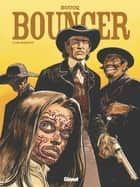 Bouncer - Tome 10 - L'Or maudit ebook by François Boucq