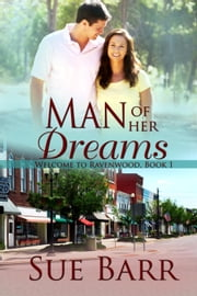 Man of Her Dreams - Welcome to Ravenwood, #1 ebook by Sue Barr