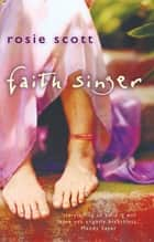 Faith Singer ebook by Rosie Scott