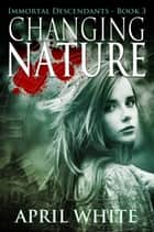 Changing Nature ebook by April White