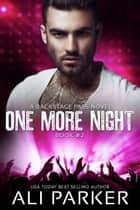 One More Night #2 - Backstage Pass Series #2 ebook by Ali Parker