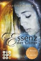 Essenz der Götter. Alle Bände in einer E-Box! ebook by Martina Riemer