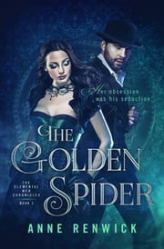 The Golden Spider - Book One ebook by Anne Renwick