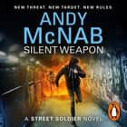 Silent Weapon - a Street Soldier Novel audiobook by Andy McNab