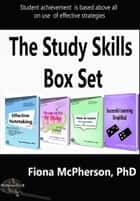 Study Skills Box Set - containing Effective Notetaking, Mnemonics for Study, How to Learn, and Successful Learning Simplified ebook by Fiona McPherson
