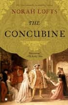 The Concubine ebook by Norah Lofts