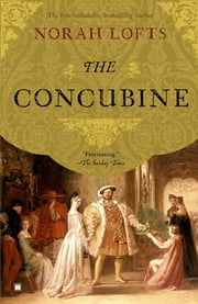 The Concubine - A Novel ebook by Norah Lofts