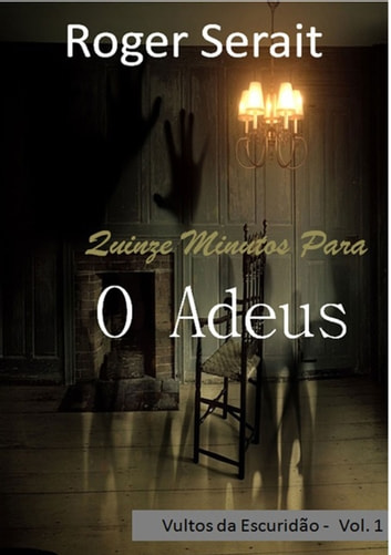 Quinze Minutos Para O Adeus ebook by Roger Serait
