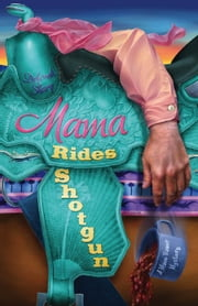 Mama Rides Shotgun ebook by Deborah Sharp