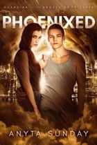 Phoenixed - Guardian of the Angels, #3 ebook by Anyta Sunday