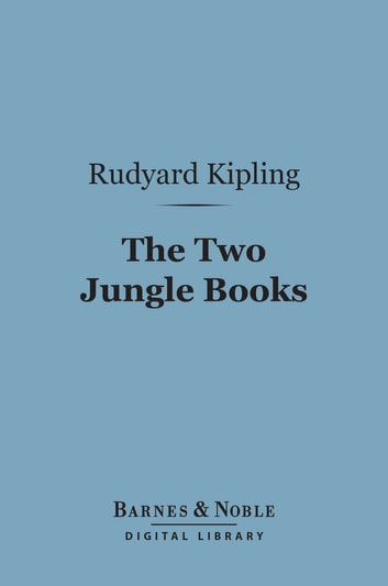The Two Jungle Books (Barnes & Noble Digital Library) ebook by Rudyard Kipling