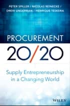 Procurement 20/20 ebook by Peter Spiller,Nicolas Reinecke,Drew Ungerman,Henrique Teixeira