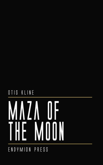 Maza of the Moon ebook by Otis Kline