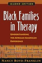 Black Families in Therapy, Second Edition ebook by Nancy Boyd-Franklin, Ph.D.