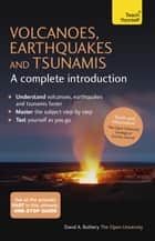 Volcanoes, Earthquakes and Tsunamis: A Complete Introduction: Teach Yourself ebook by David Rothery