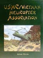 USMC Vietnam Helicopter Pilots and Aircrew History, 2nd Ed. - Pop a Smoke ebook by Turner Publishing
