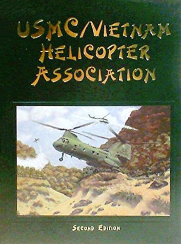 USMC Vietnam Helicopter Pilots and Aircrew History, 2nd Ed