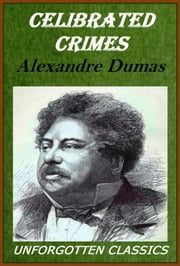 Celebrated Crimes Complete ebook by Alexandre Dumas
