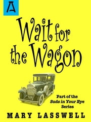 Wait for the Wagon ebook by Mary Lasswell