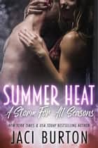 Summer Heat ebook by Jaci Burton
