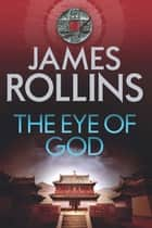 The Eye of God ebook by James Rollins