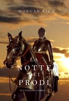 La Notte dei Prodi (Re e Stregoni—Libro 6) ebook by Morgan Rice