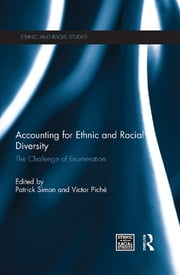 Accounting for Ethnic and Racial Diversity - The Challenge of Enumeration ebook by