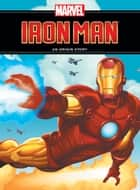 Iron Man - An Origin Story ebook by Marvel Press, Rich Thomas Jr.