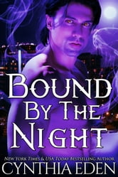 Bound By The Night ebook by Cynthia Eden