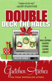 DOUBLE DECK THE HALLS ebook by Gretchen Archer