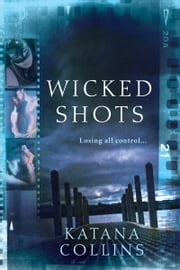 Wicked Shots ebook by Katana Collins